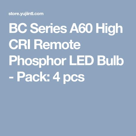 Bc Series A60 High Cri Remote Phosphor Led Bulb Pack 4 Pcs Led Bulb Bulb Led