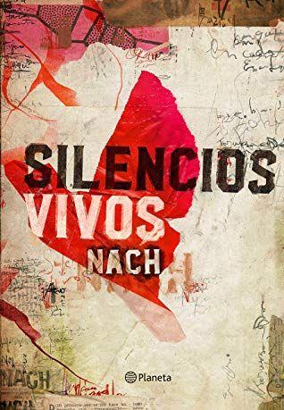 Descargar Pdf Silencios Vivos By Nach Pdf Epub En 2020 Leer Libros Online Libros Para Leer Leer Libros Online Gratis