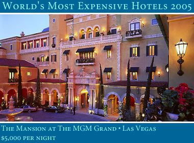 World S Most Expensive Hotels Resorts Mgm Grand Mansion Las