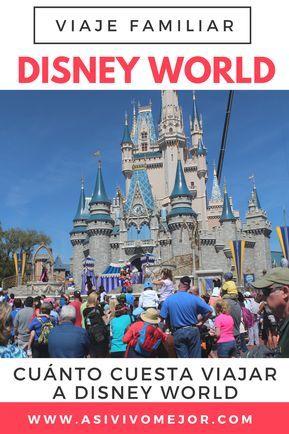 Cuánto Cuesta Ir A Disney World Aquí Mi Reporte De Gastos Viajes A Orlando Ofertas De Viajes Disneyworld