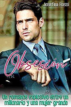 Descargar Libro La Obsesion Del Millonario Descargar Obsesion Josefina Rossi Novelas Para Leer Libros