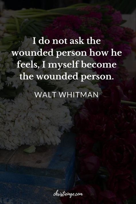 Walt Whitman Quote about feeling empathy and being an empath. #feelings #personalgrowth #empathtips #empath #intuition #trustyourself #emotions #empoweringwomen#quote #quoteoftheday #quotable #quotestoliveby #quoting #quotes #quotesoftheday