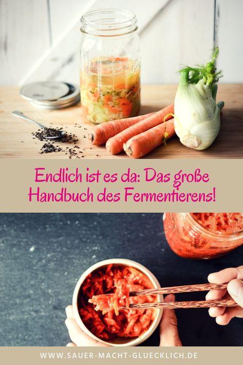 Endlich Ist Es Da Das Grosse Handbuch Des Fermentierens Fermentieren Sauerkraut Kimchi
