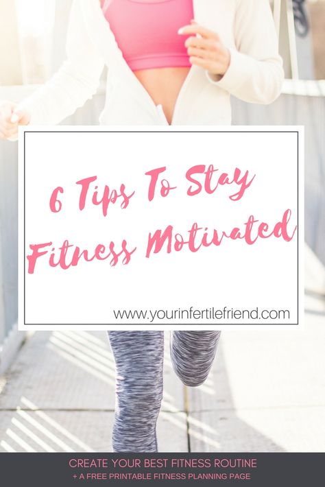 6 Tips To Stay Fitness Motivated Fitness Motivation Getfit