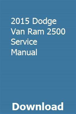 2015 Dodge Van Ram 2500 Service Manual Dodge Ram Van 2015 Dodge Ram Dodge Ram