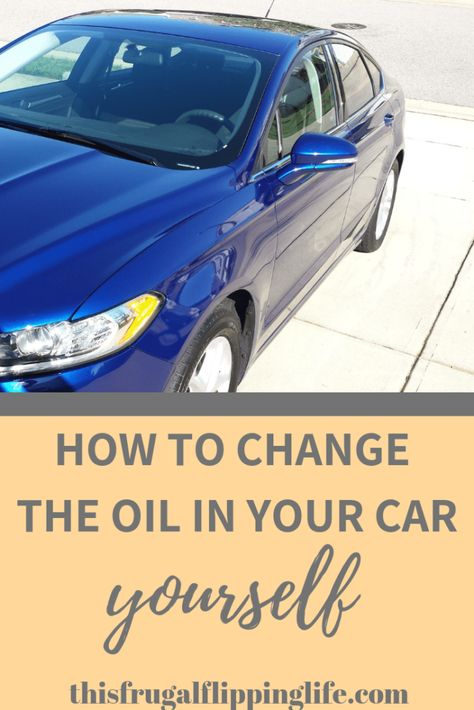 How To Change Your Oil Car Care Tips Car Oil Change