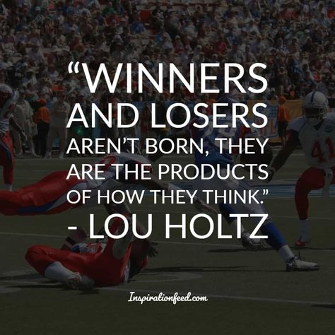 25 Life-Changing Quotations by Lou Holtz - Inspirationfeed