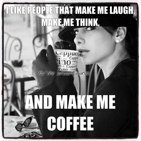 People that make me laugh and make me think and make me coffee Coffee Talk, Coffee Is Life, I Love Coffee, My Coffee, Coffee Girl, Coffee Lovers, Coffee Shop, Coffee Humor, Coffee Quotes