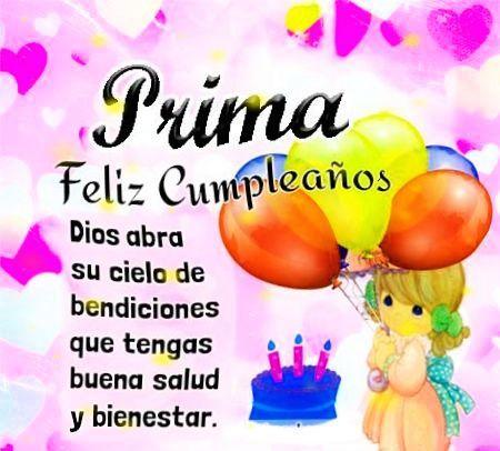 50 Imágenes De Feliz Cumpleaños Prima Frases Y Mensajes Mensaje De Feliz Cumpleaños Tarjeta Feliz Cumpleaños Prima Frases Para Felicitar Cumpleaños