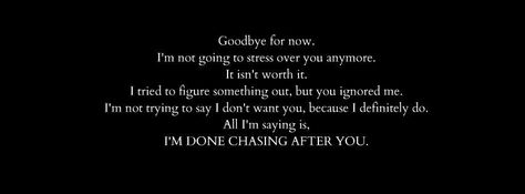 goodbye for now im not going to stress over you anymore
