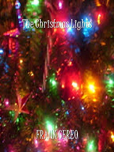 The Christmas Lights By Frank Cereo Https Www Amazon Com Dp B07cvkxcbt Ref Cm Sw R Pi Dp U X E9wg Christmas Lights Decorating With Christmas Lights Christmas