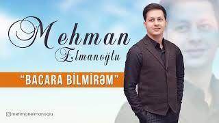 Mehman Elmanoglu Bacara Bilmirem Mp3 Indir Mehmanelmanoglu Bacarabilmirem Yeni Muzik Muzik Sarkilar