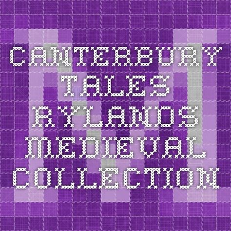 Canterbury Tales - Rylands Medieval Collection