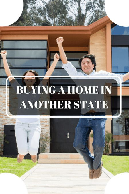 Buying a Home in Another State: What You Should Know?
