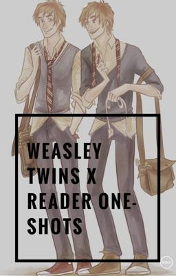 Weasley Twins X Reader One Shots And Imagines Very Important Weasley Twins Weasley Harry Potter Imagines