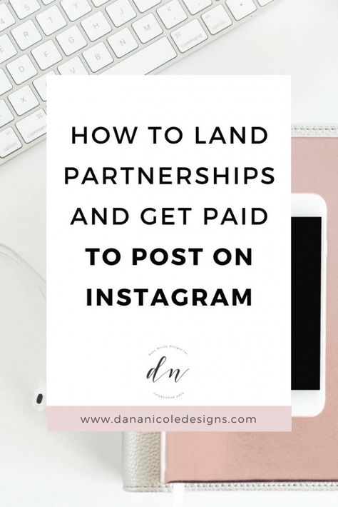 5 Easy Steps To Take If You Want To Get Paid For Instagram Posts