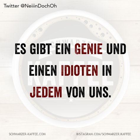 Es gibt ein Genie und einen Idioten in jedem von uns. Der Beitrag GENIE UND IDIOT erschien zuerst auf SCHWARZER-KAFFEE.