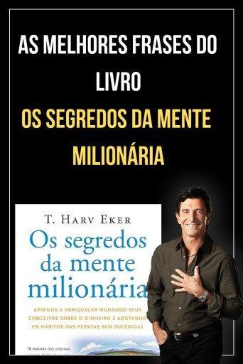 Frases Do Livro Os Segredos Da Mente Milionaria Parte I Livros