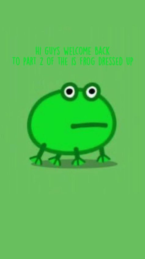 This frog dressed up (part 2)