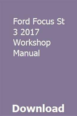 Ford Focus St 3 2017 Workshop Manual Ford Focus St Ford Focus Dodge Caliber