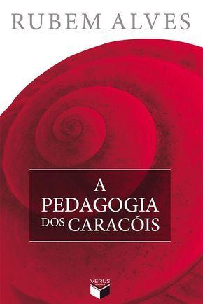 A Pedagogia Dos Caracois Rubem Alves Livros De Psicologia