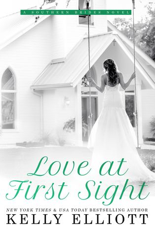 Love At First Sight Southern Bride 1 By Kelly Elliott Hopeless Romantic Southern Bride Love At First Sight Elliott