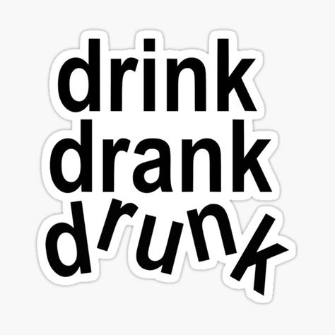Buy 'Drink Drank Drunk' by happyvalleygirl as a Sticker, Transparent Sticker, or Glossy Sticker Beer Table, Beer Pong Tables, Ping Pong Table, Diy Table, Beer Quotes, Drink Quotes, Guy Quotes, Funny Drinking Quotes, Cool Tables