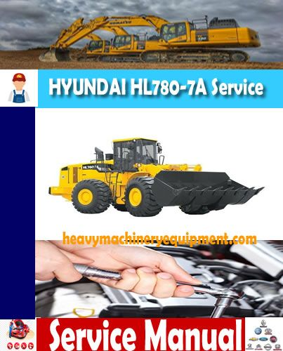 Hyundai Hl780 7a Service Repair Manual In 2020 Hyundai Repair Manuals Repair