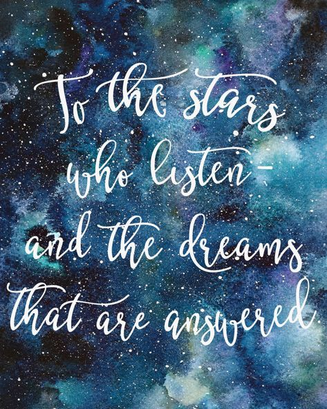 To the stars who listen- and the dreams that are answered. Quote from Sarah J. Maass A Court of Mist and Fury. Lettering on beautiful, hand painted watercolor of the night sky. 8x10 Digital Print- instant download ________________________________________  This is a listing for an instant download of a 8x10 digital print. A JPG file will be sent to you. **This is a digital file, no physical item will be sent to you.  To get this print: 1) Purchase the listing 2) Once your payment has been con...