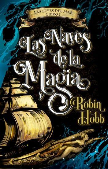 Las Naves De La Magia Las Leyes Del Mar 1 Ebook By Robin Hobb Rakuten Kobo Libros Fantásticos Resumenes De Libros Libros