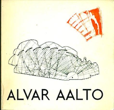 L'opera di Alvar Aalto Milano,  Edizioni di Comunità  (Quaderni d'arte e d'architettura moderna),  1965 - Prima edizione
