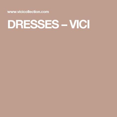DRESSES – VICI