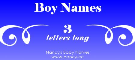 List of boy names that are 3 letters long The names link to