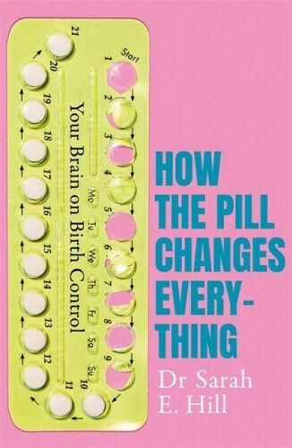 How The Pill Changes Everything Non Fiction Adult Book Paperback By Sarah E Hill