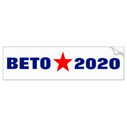 Beto 2020 Bumper Sticker Zazzle Com In 2019 Stickers