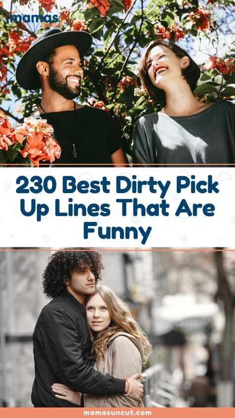 Welcome to the best 230 dirty pick up lines we could find on the internet. We've taken the liberty of organizing them for you.