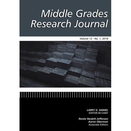 Middle Grades Research Journal Volume 12 Issue 1 2018