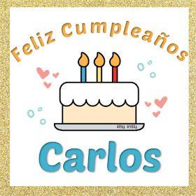 Feliz Cumpleaños Carlos Feliz Cumpleaños Alex Feliz
