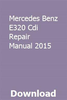 Mercedes Benz E320 Cdi Repair Manual 2015 Repair Manuals Mercedes Benz Mercedes Benz 2015