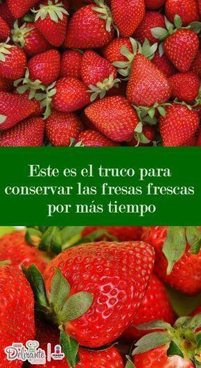 Este Es El Truco Para Conservar Las Fresas Frescas Por Más