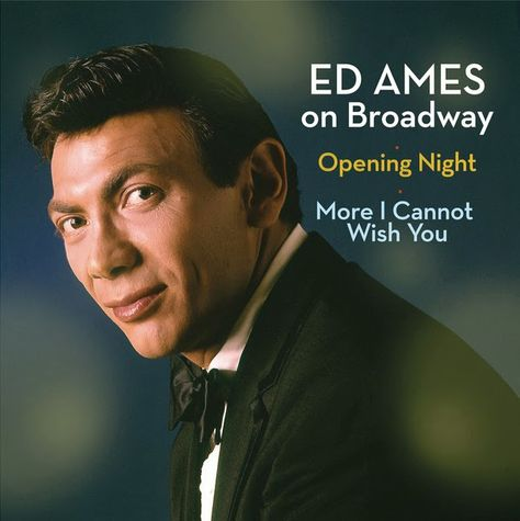 Ed Ames Mingo | ED AMES ON BROADWAY: A CD Review