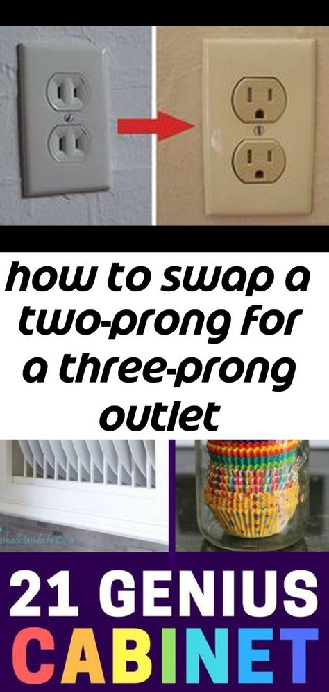 How To Swap A Two Prong For A Three Prong Outlet Home Hacks