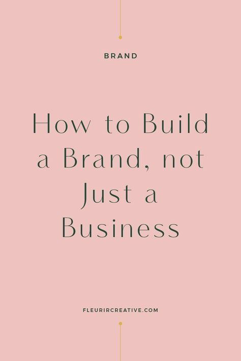 Fleurir Creative // How to Build a Brand, Not Just a Business