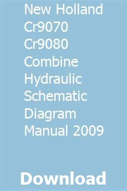 New Holland Cr9070 Cr9080 Combine Hydraulic Schematic Diagram Manual 2009 New Holland Hydraulic Seal Leaks