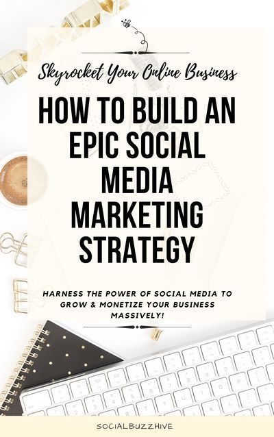 How to Build an Epic Social Media Marketing Strategy