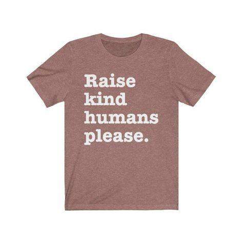 T-Shirt Heather Mauve / S Raise Kind Humans Please T-Shirt 1116156737
