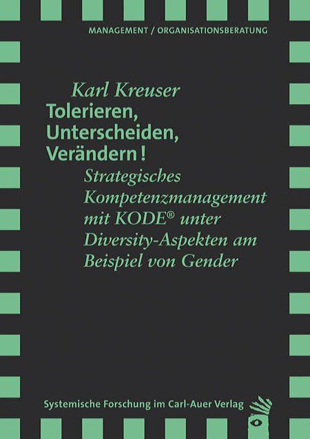 Karl Kreuser Tolerieren Unterscheiden Verandern Strategisches Kompetenzmanagement Mit Kode Unter Diver Systemisch Systemische Therapie Soziale Arbeit