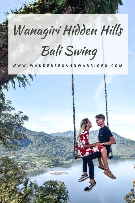 Wanagiri Hidden Hills – Bali Swing - Wanderers & Warriors - Charlie & Lauren UK Travel Couple