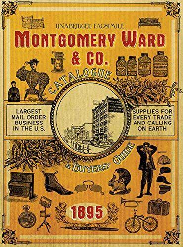 Download Pdf Montgomery Ward Co Catalogue And Buyers Guide 1895 Free Epub Mobi Ebooks Montgomery Ward Creepy History Montgomery