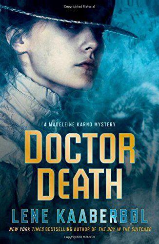 Doctor Death: A Madeleine Karno Mystery by Lene Kaaberbol